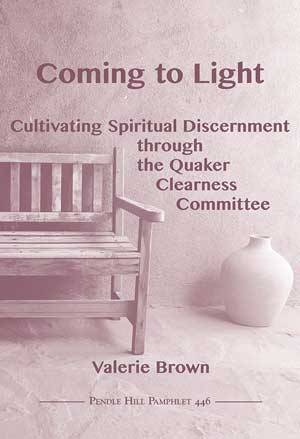 Book cover: Coming to Light: Cultivating Spiritual Discernment through the Quaker Clearness Committee